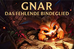 League of Legends: Neuer Champion Gnar enthüllt