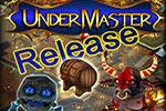 Offizieller Release von Undermaster