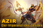 League of Legends: Neuer Champion Azir enthüllt